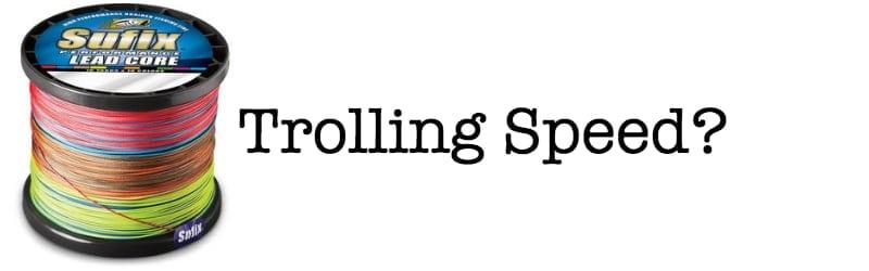 Trolling Speed